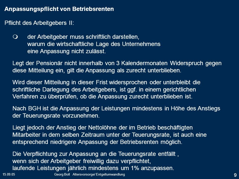 15.09.05Georg Boll Altersvorsorge/ Entgeltumwandlung 9 der Arbeitgeber muss schriftlich darstellen, warum die wirtschaftliche Lage des Unternehmens ei