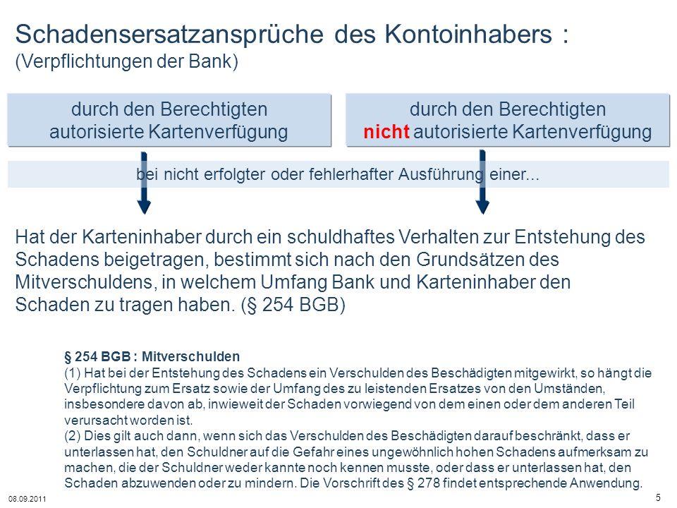 08.09.2011 5 durch den Berechtigten nicht autorisierte Kartenverfügung durch den Berechtigten autorisierte Kartenverfügung bei nicht erfolgter oder fe