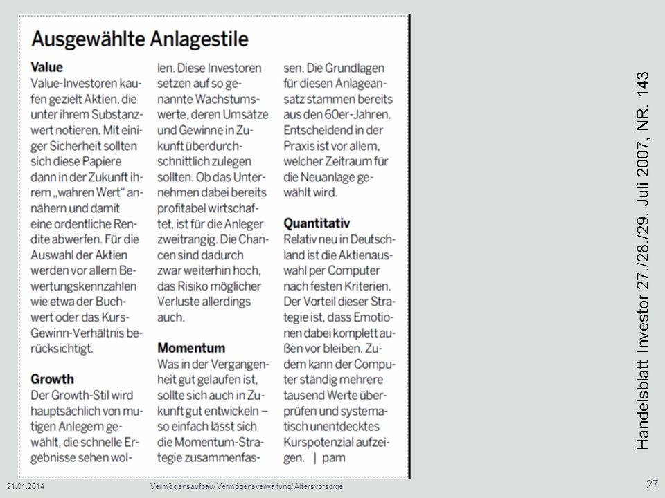 21.01.2014Vermögensaufbau/ Vermögensverwaltung/ Altersvorsorge 27 Handelsblatt Investor 27./28./29. Juli 2007, NR. 143