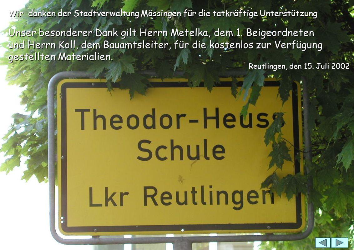 Wir danken der Stadtverwaltung Mössingen für die tatkräftige Unterstützung Unser besonderer Dank gilt Herrn Metelka, dem 1.
