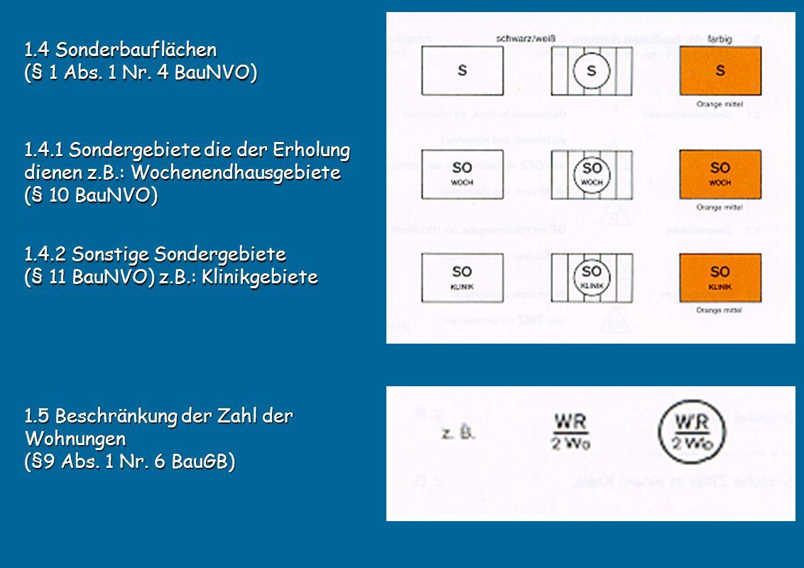 1.4.2 Sonstige Sondergebiete (§ 11 BauNVO) z.B.: Klinikgebiete 1.5 Beschränkung der Zahl der Wohnungen (§9 Abs.