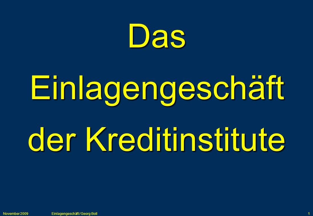 November 2009Einlagengeschäft / Georg Boll1 Das Einlagengeschäft der Kreditinstitute