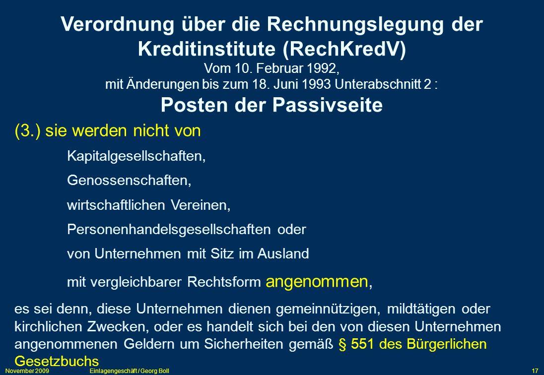 November 2009Einlagengeschäft / Georg Boll17 (3.) sie werden nicht von Kapitalgesellschaften, Genossenschaften, wirtschaftlichen Vereinen, Personenhan