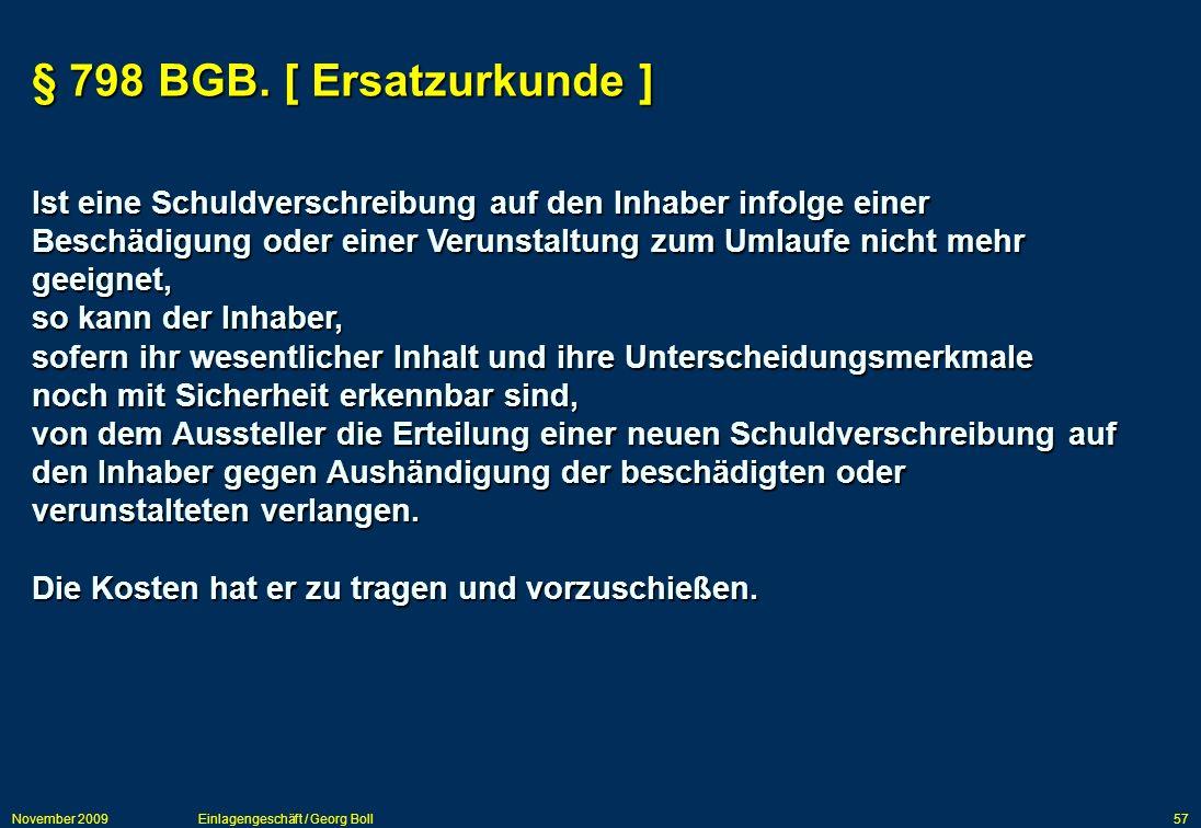 November 2009Einlagengeschäft / Georg Boll57 Ist eine Schuldverschreibung auf den Inhaber infolge einer Beschädigung oder einer Verunstaltung zum Umla