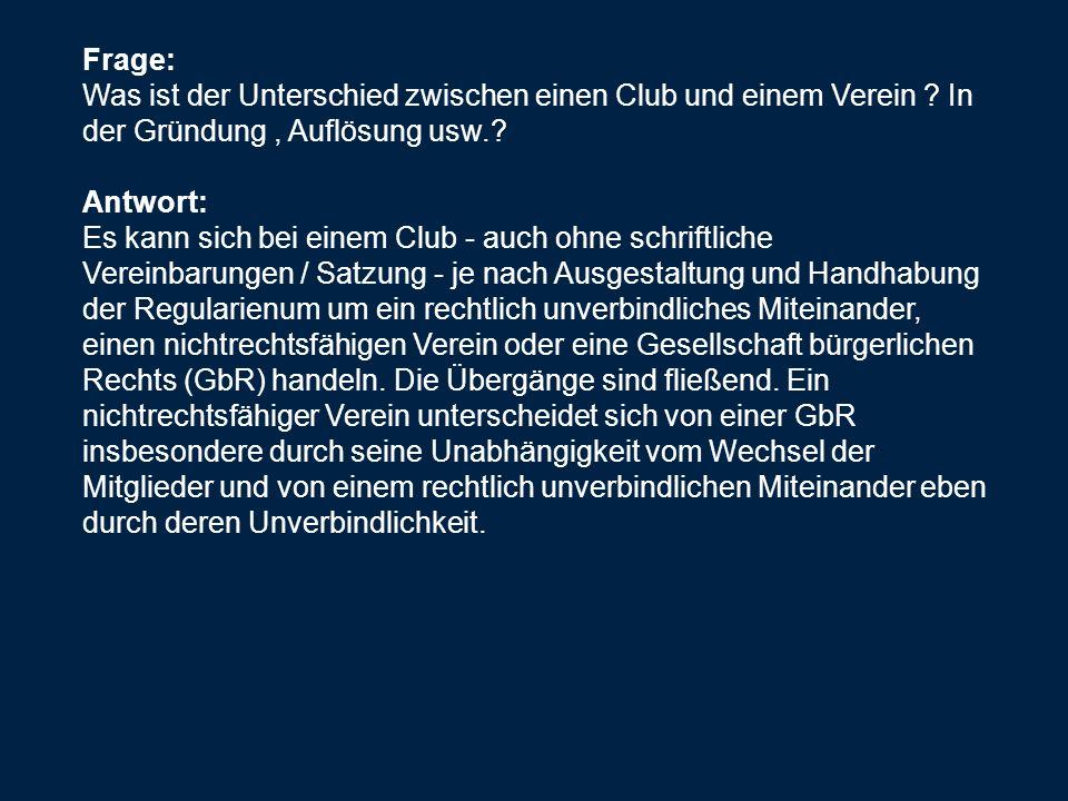 Frage: Was ist der Unterschied zwischen einen Club und einem Verein .