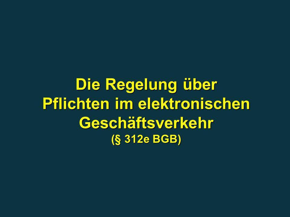 Die Regelung über Pflichten im elektronischen Geschäftsverkehr (§ 312e BGB)