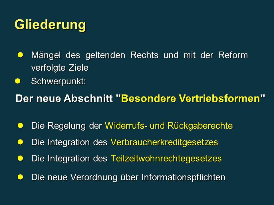 Gliederung Die Regelung der Widerrufs- und Rückgaberechte Die Regelung der Widerrufs- und Rückgaberechte Die Integration des Verbraucherkreditgesetzes