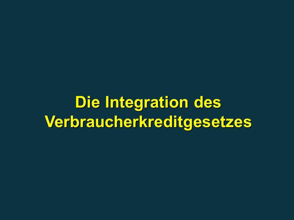 Die Integration des Verbraucherkreditgesetzes