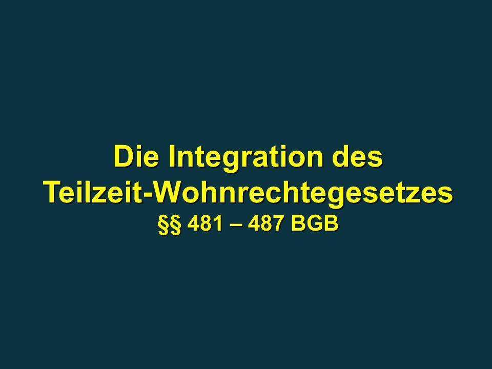 Die Integration des Teilzeit-Wohnrechtegesetzes §§ 481 – 487 BGB