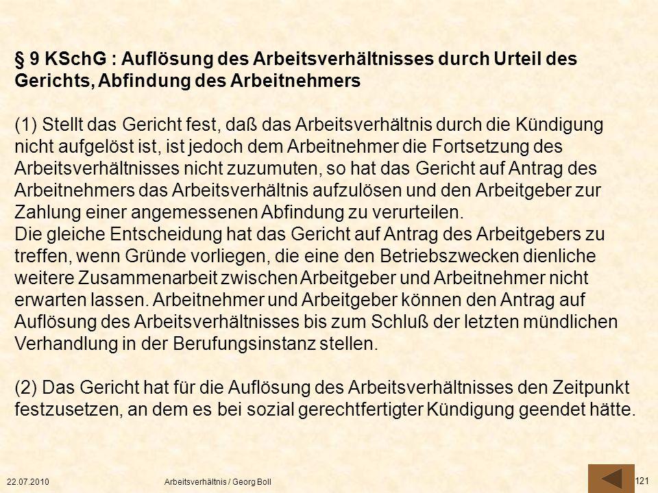 22.07.2010Arbeitsverhältnis / Georg Boll 121 § 9 KSchG : Auflösung des Arbeitsverhältnisses durch Urteil des Gerichts, Abfindung des Arbeitnehmers (1)