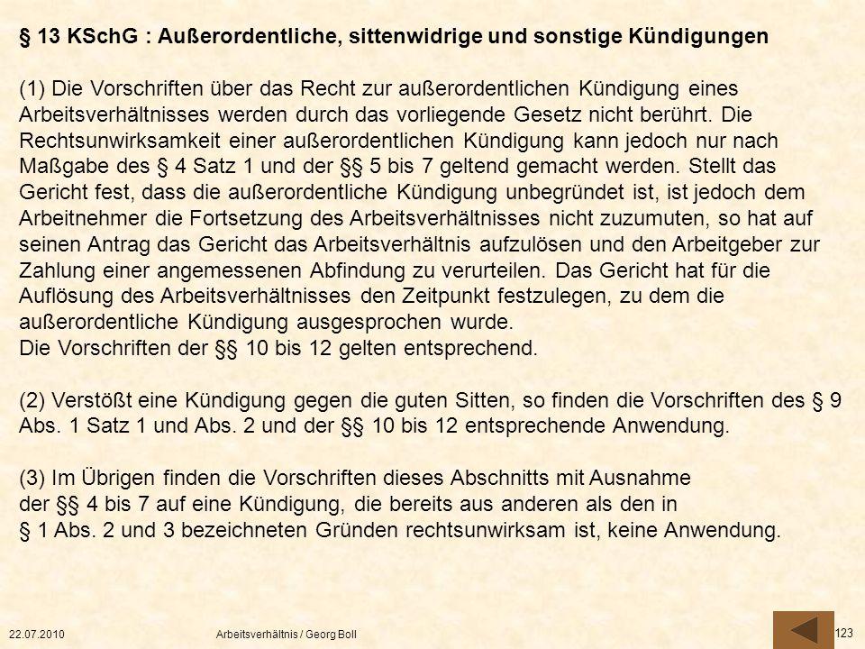 22.07.2010Arbeitsverhältnis / Georg Boll 123 § 13 KSchG : Außerordentliche, sittenwidrige und sonstige Kündigungen (1) Die Vorschriften über das Recht