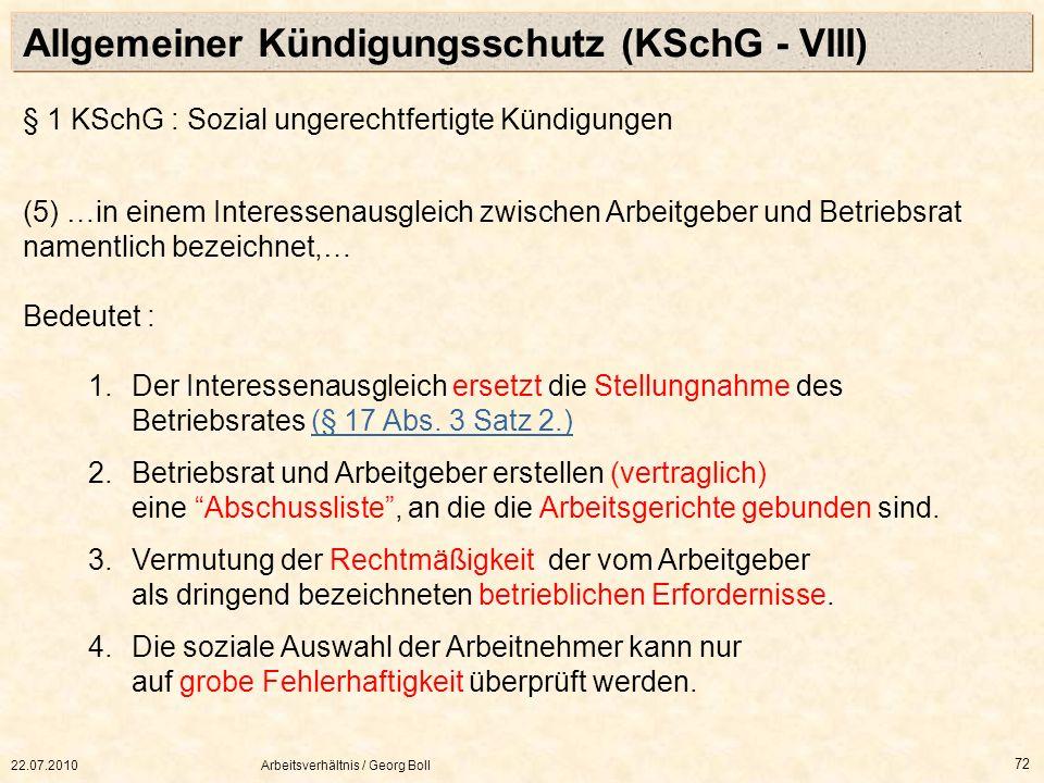 22.07.2010Arbeitsverhältnis / Georg Boll 72 (5) …in einem Interessenausgleich zwischen Arbeitgeber und Betriebsrat namentlich bezeichnet,… Bedeutet :