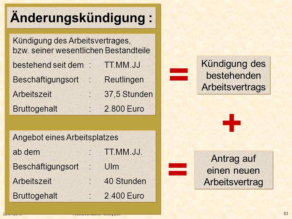 22.07.2010Arbeitsverhältnis / Georg Boll 83 Änderungskündigung : Kündigung des Arbeitsvertrages, bzw. seiner wesentlichen Bestandteile bestehend seit