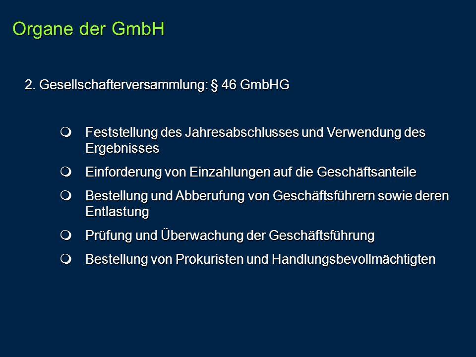 2. Gesellschafterversammlung: § 46 GmbHG Feststellung des Jahresabschlusses und Verwendung des Ergebnisses Feststellung des Jahresabschlusses und Verw