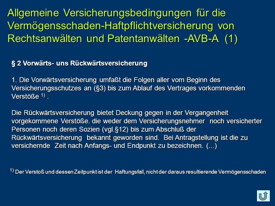 Allgemeine Versicherungsbedingungen für die Vermögensschaden-Haftpflichtversicherung von Rechtsanwälten und Patentanwälten -AVB-A (1) § 2 Vorwärts- un