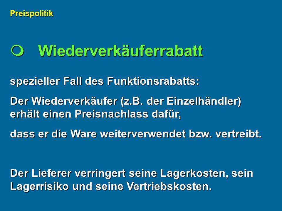 spezieller Fall des Funktionsrabatts: Der Wiederverkäufer (z.B.