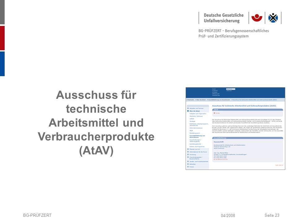 04/2008 BG-PRÜFZERTSeite 23 Ausschuss für technische Arbeitsmittel und Verbraucherprodukte (AtAV)