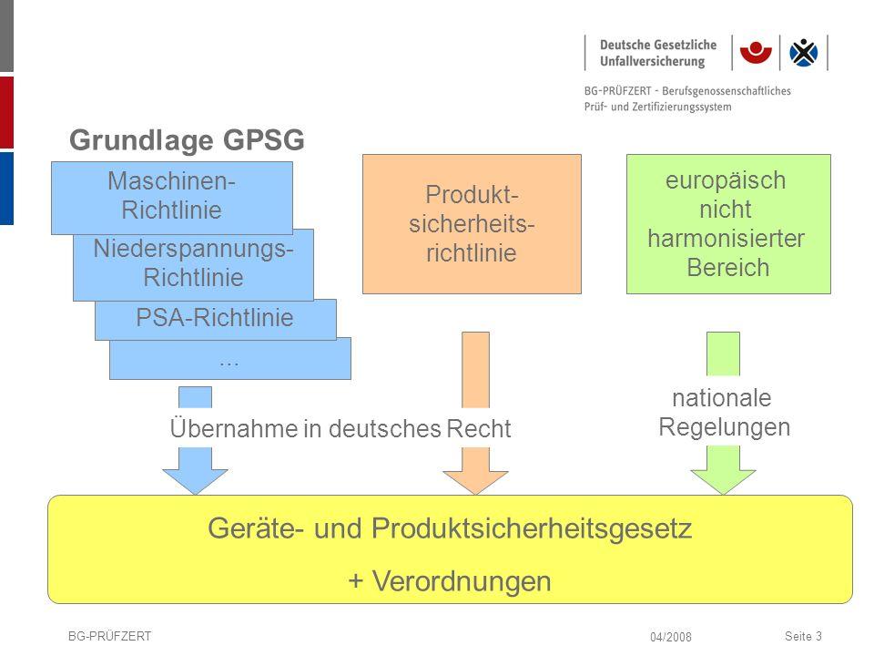 04/2008 BG-PRÜFZERTSeite 3 Grundlage GPSG... PSA-Richtlinie Niederspannungs- Richtlinie Produkt- sicherheits- richtlinie Geräte- und Produktsicherheit