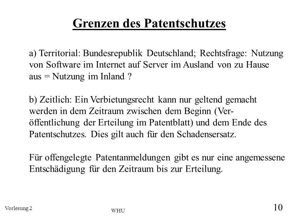 Vorlesung 2 10 WHU Grenzen des Patentschutzes a) Territorial: Bundesrepublik Deutschland; Rechtsfrage: Nutzung von Software im Internet auf Server im