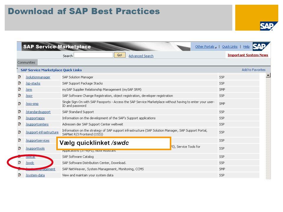 På startskærmen til Software Distribution Center vælges SAP Installations and Upgrades Entry by Application Group SAP Best Practices, og herefter klikker du på den ønskede version af SAP Best Practices.