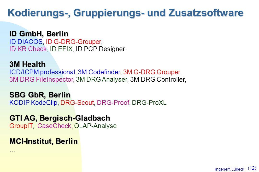 Ingenerf, Lübeck (12) Kodierungs-, Gruppierungs- und Zusatzsoftware ID GmbH, Berlin 3M Health SBG GbR, Berlin GTI AG, Bergisch-Gladbach MCI-Institut,