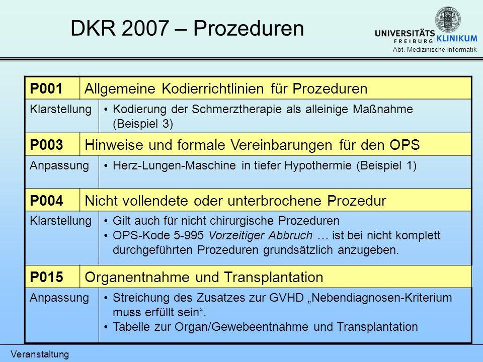 Veranstaltung Abt. Medizinische Informatik DKR 2007 – Prozeduren P001Allgemeine Kodierrichtlinien für Prozeduren KlarstellungKodierung der Schmerzther