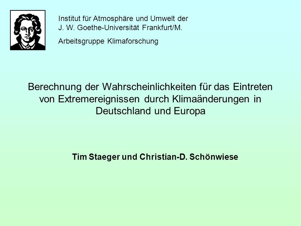Institut für Atmosphäre und Umwelt der J. W. Goethe-Universität Frankfurt/M. Arbeitsgruppe Klimaforschung Tim Staeger und Christian-D. Schönwiese Bere