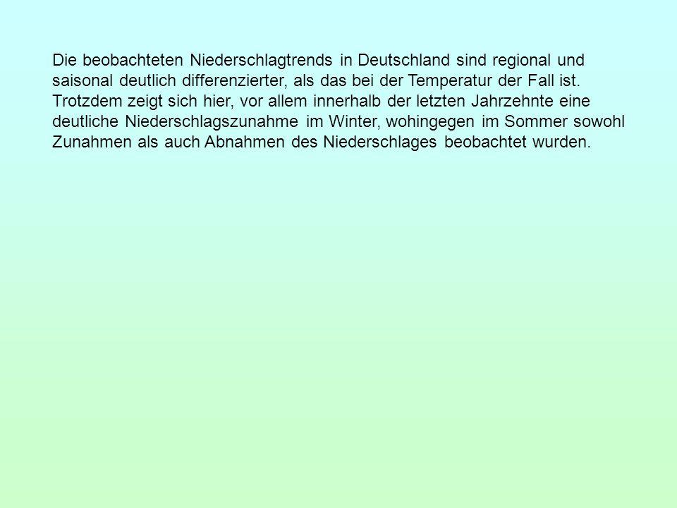 Die beobachteten Niederschlagtrends in Deutschland sind regional und saisonal deutlich differenzierter, als das bei der Temperatur der Fall ist. Trotz
