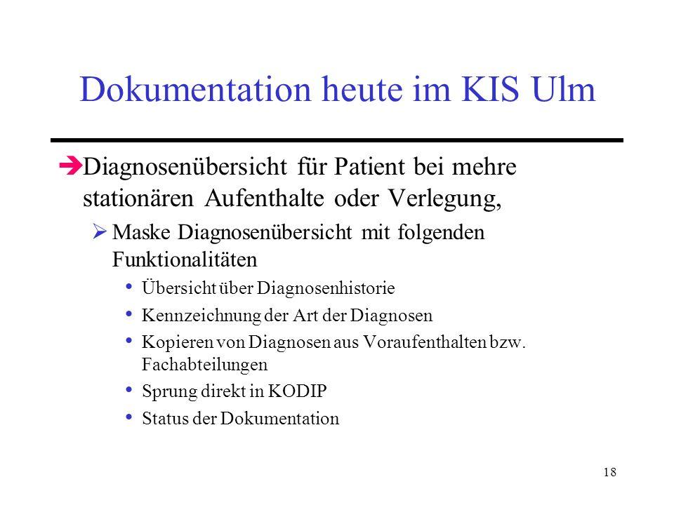 18 Dokumentation heute im KIS Ulm Diagnosenübersicht für Patient bei mehre stationären Aufenthalte oder Verlegung, Maske Diagnosenübersicht mit folgen