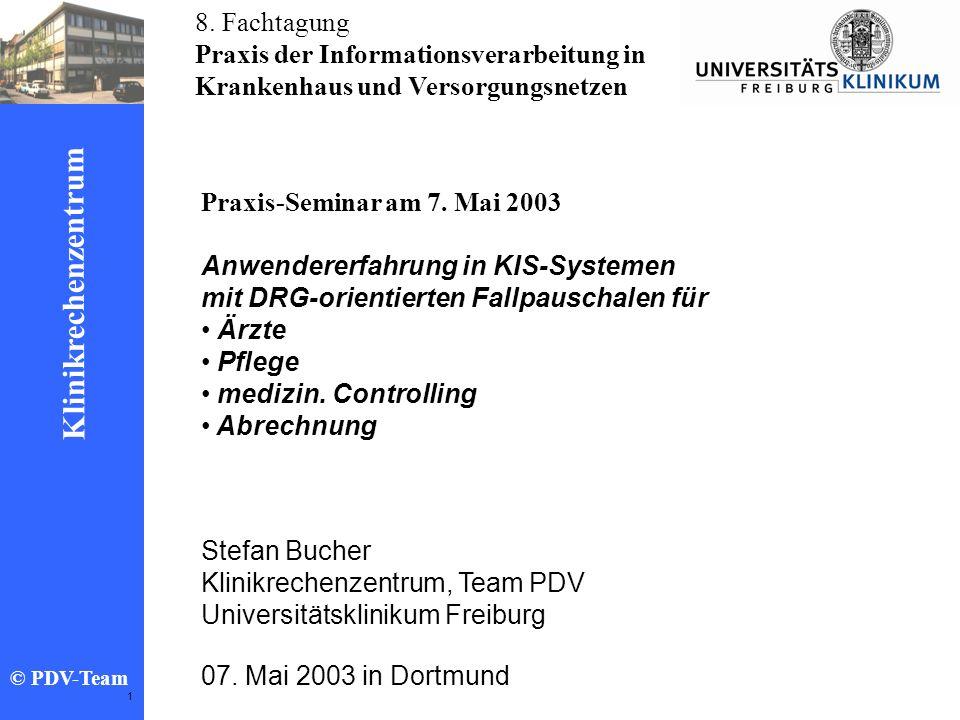 Ziele 2002 Klinikrechenzentrum © PDV-Team 1 Praxis-Seminar am 7. Mai 2003 Anwendererfahrung in KIS-Systemen mit DRG-orientierten Fallpauschalen für Är