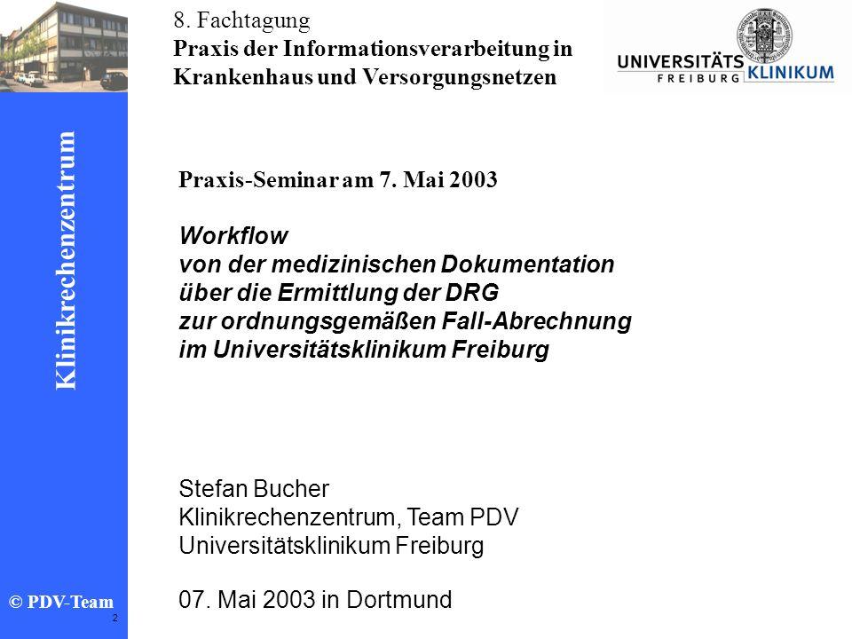Ziele 2002 Klinikrechenzentrum © PDV-Team 2 8. Fachtagung Praxis der Informationsverarbeitung in Krankenhaus und Versorgungsnetzen Stefan Bucher Klini