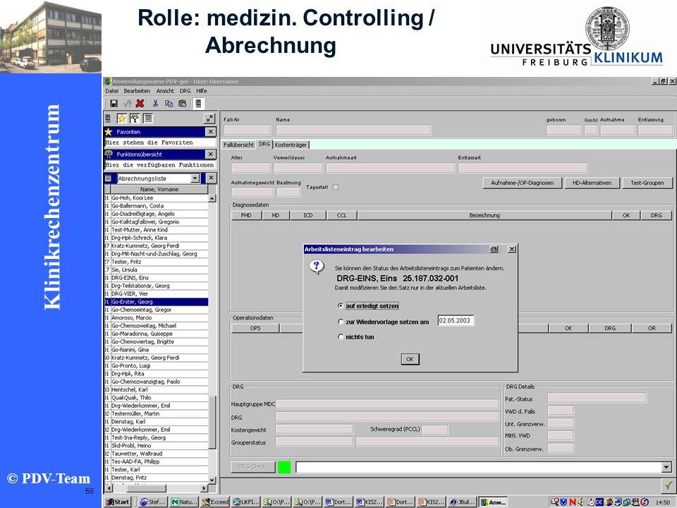 Ziele 2002 Klinikrechenzentrum © PDV-Team 56 Rolle: medizin. Controlling / Abrechnung