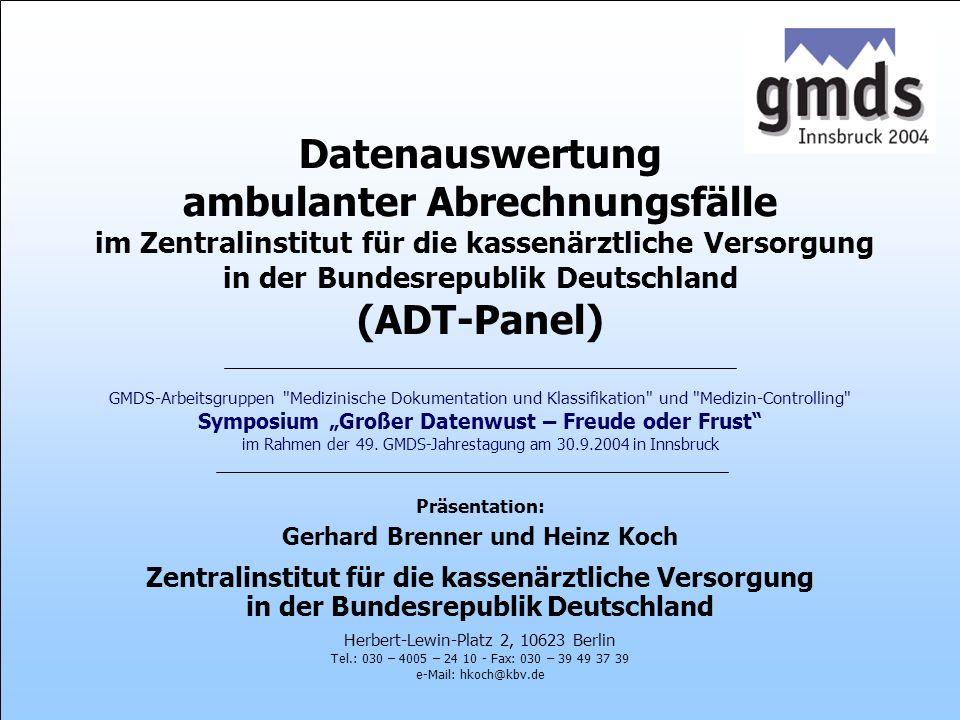 Zentralinstitut für die kassenärztliche Versorgung 49. GMDS-Jahrestagung, 26.-30.9.2004, Innsbruck Folie 1 Datenauswertung ambulanter Abrechnungsfälle