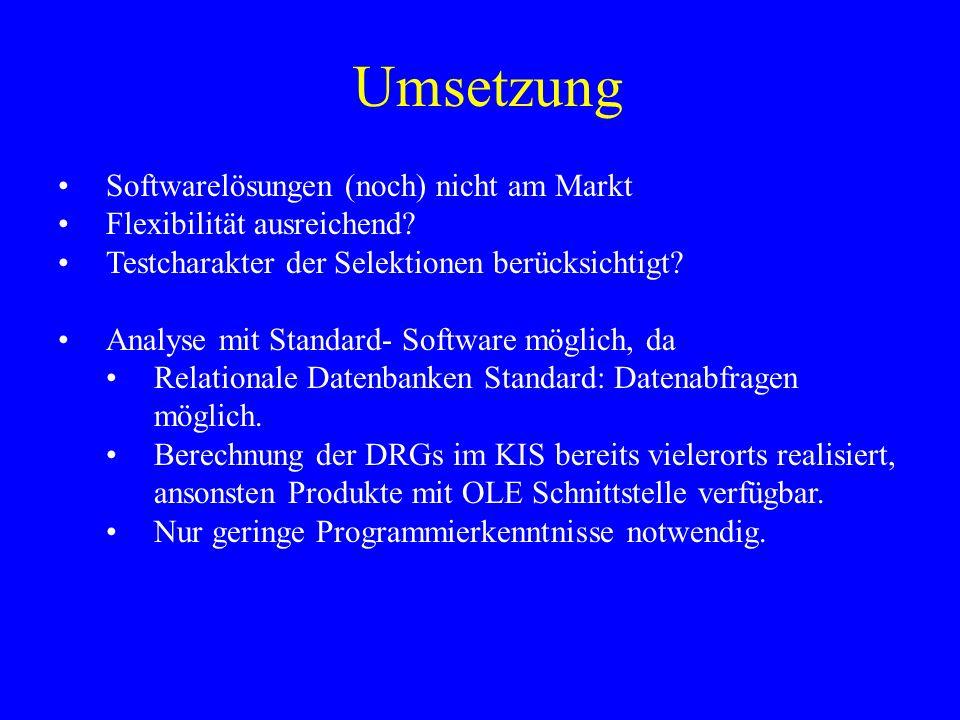 Umsetzung Softwarelösungen (noch) nicht am Markt Flexibilität ausreichend? Testcharakter der Selektionen berücksichtigt? Analyse mit Standard- Softwar