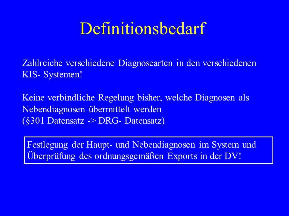 Definitionsbedarf Zahlreiche verschiedene Diagnosearten in den verschiedenen KIS- Systemen! Keine verbindliche Regelung bisher, welche Diagnosen als N
