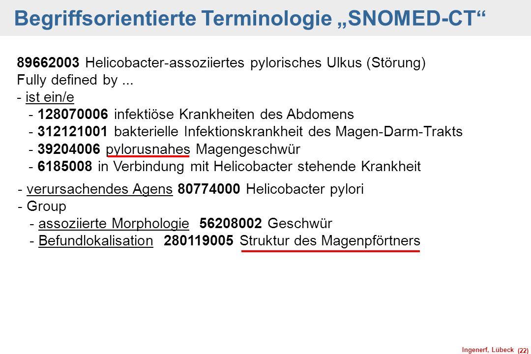 Ingenerf, Lübeck (22) 89662003 Helicobacter-assoziiertes pylorisches Ulkus (Störung) Fully defined by... - ist ein/e - 128070006 infektiöse Krankheite