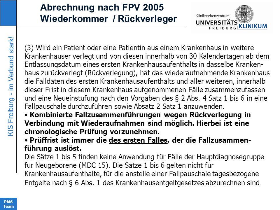 KIS Freiburg - im Verbund stark! PMS Team KIinikrechenzentrum (3) Wird ein Patient oder eine Patientin aus einem Krankenhaus in weitere Krankenhäuser