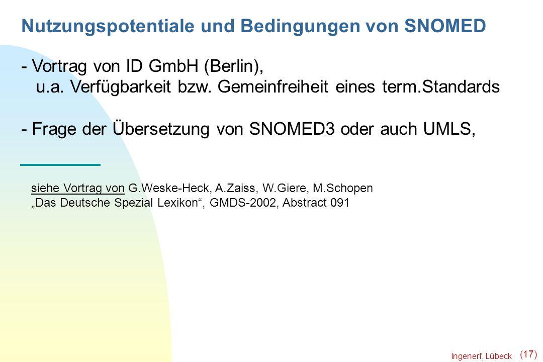 Ingenerf, Lübeck (17) Nutzungspotentiale und Bedingungen von SNOMED - Vortrag von ID GmbH (Berlin), u.a. Verfügbarkeit bzw. Gemeinfreiheit eines term.