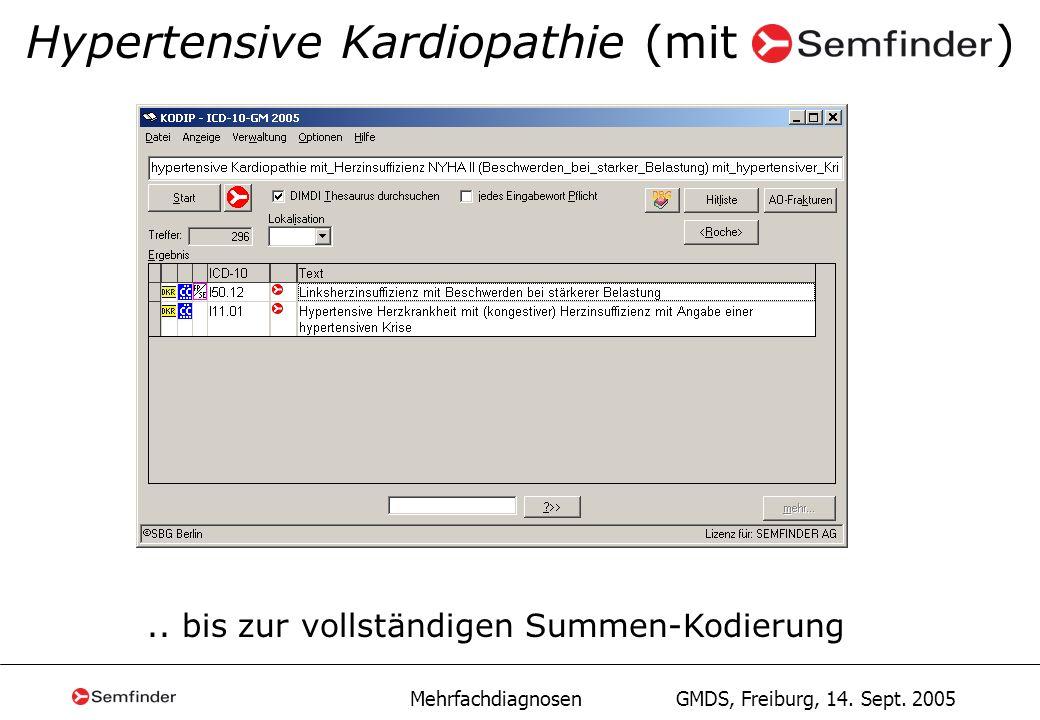 Mehrfachdiagnosen GMDS, Freiburg, 14. Sept. 2005 Hypertensive Kardiopathie (mit ).. bis zur vollständigen Summen-Kodierung