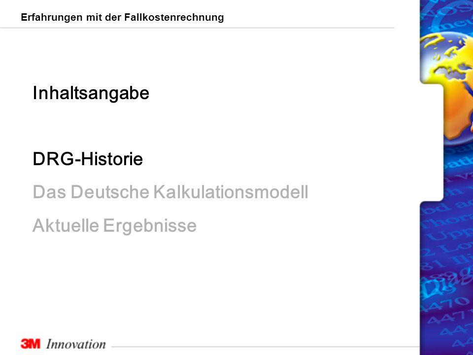 Erfahrungen mit der Fallkostenrechnung Ermittlung deutscher Relativgewichte G-DRG 1.0 Deutsche Kostenstruktur G-DRG-Entwicklung – Einstieg (Phase1) AR-DRG (Australische Definitionen) mit deutschen Abrechnungsregeln und amtlichem Mapping bzw.