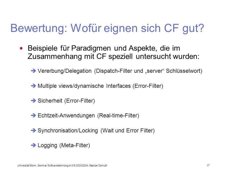 Universität Bonn, Seminar Softwaretechnologie WS 2003/2004, Bastian Demuth 17 Bewertung: Wofür eignen sich CF gut.