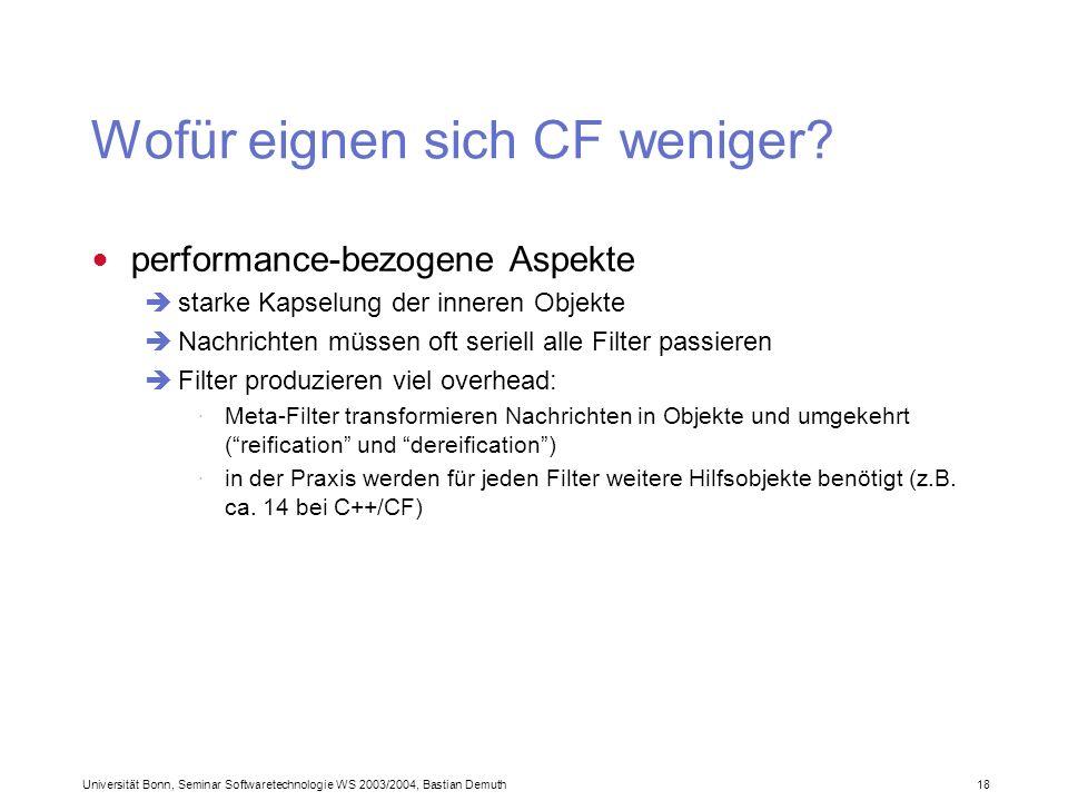 Universität Bonn, Seminar Softwaretechnologie WS 2003/2004, Bastian Demuth 18 Wofür eignen sich CF weniger.