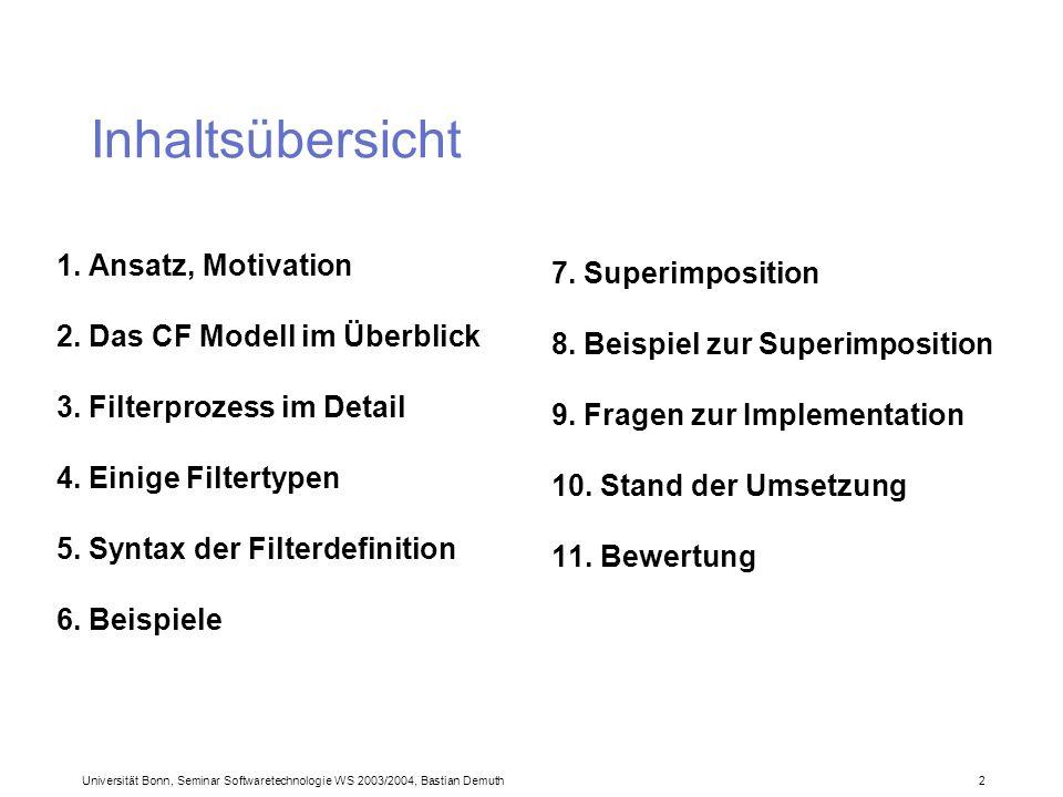 Universität Bonn, Seminar Softwaretechnologie WS 2003/2004, Bastian Demuth 2 Inhaltsübersicht 1.