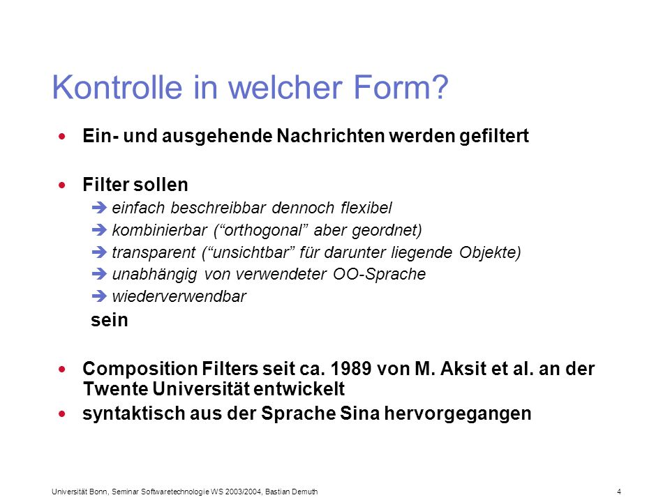 Universität Bonn, Seminar Softwaretechnologie WS 2003/2004, Bastian Demuth 4 Kontrolle in welcher Form.
