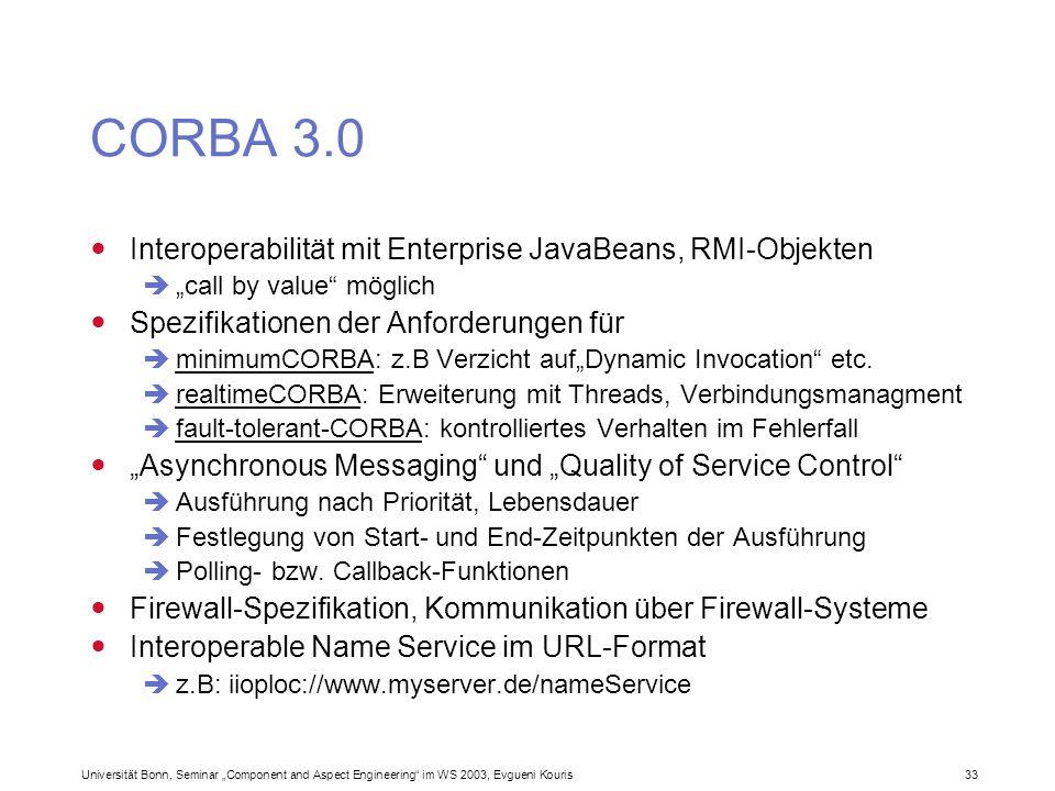 Universität Bonn, Seminar Component and Aspect Engineering im WS 2003, Evgueni Kouris 33 CORBA 3.0 Interoperabilität mit Enterprise JavaBeans, RMI-Obj