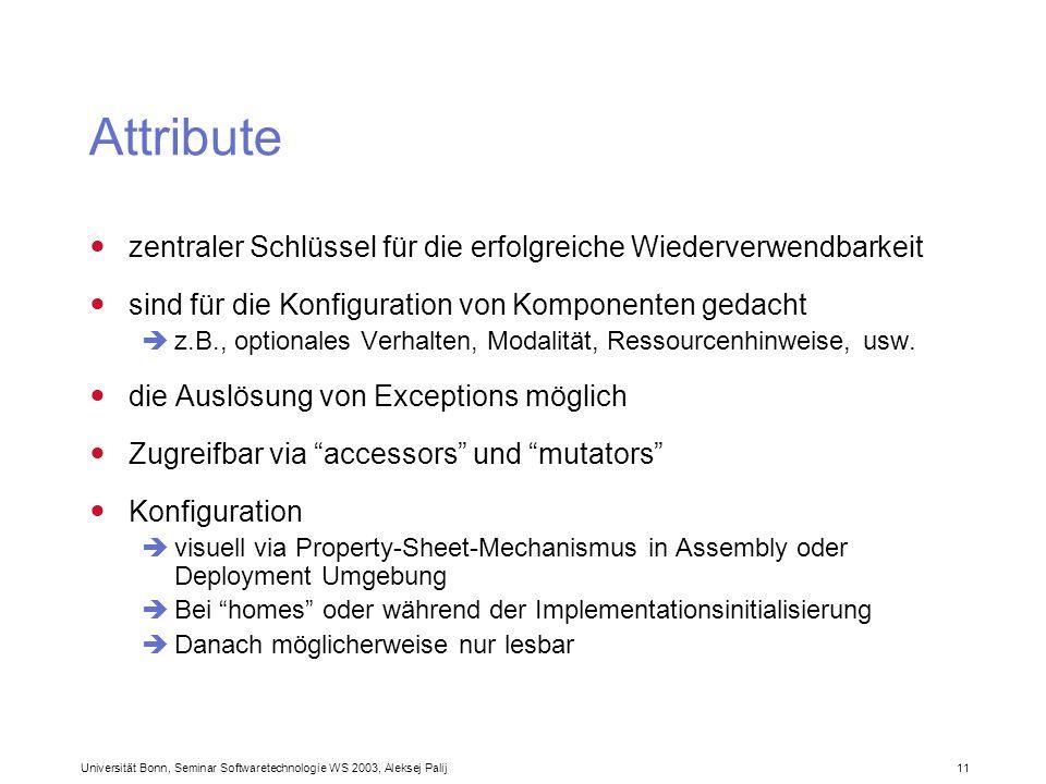 Universität Bonn, Seminar Softwaretechnologie WS 2003, Aleksej Palij 11 Attribute zentraler Schlüssel für die erfolgreiche Wiederverwendbarkeit sind f