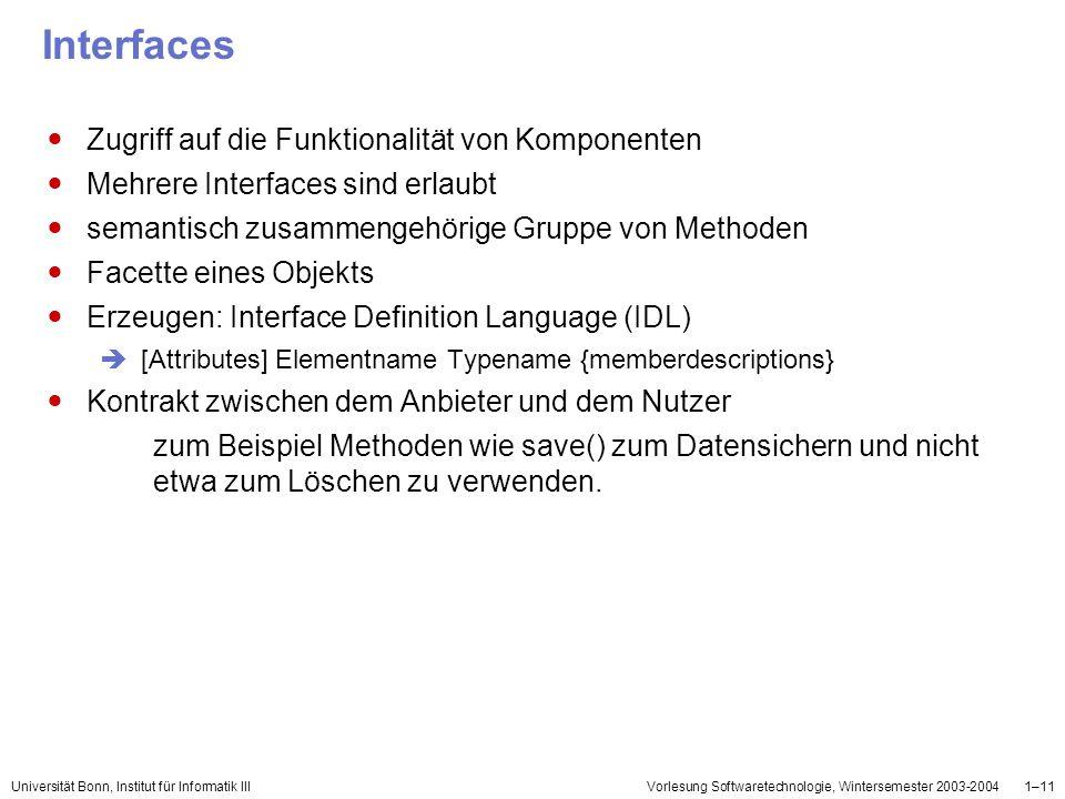 Universität Bonn, Institut für Informatik IIIVorlesung Softwaretechnologie, Wintersemester 2003-20041–11 Interfaces Zugriff auf die Funktionalität von