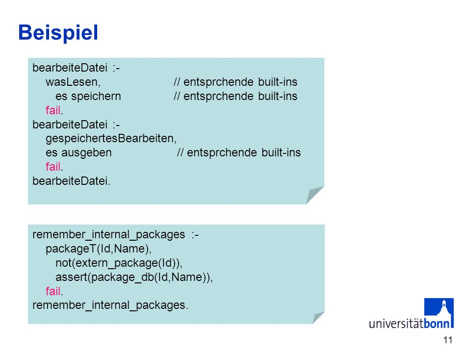 11 Beispiel bearbeiteDatei :- wasLesen, // entsprchende built-ins es speichern // entsprchende built-ins fail.