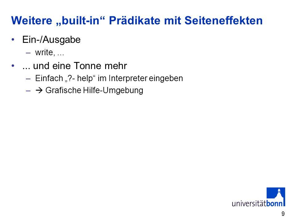 9 Weitere built-in Prädikate mit Seiteneffekten Ein-/Ausgabe –write,......