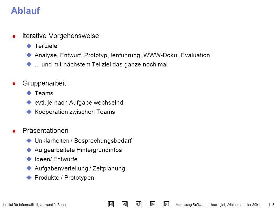 Institut für Informatik III, Universität BonnVorlesung SoftwaretechnologieI, Wintersemester 20011–6 Anforederungen / Ziele l Regelmäsige Teilnahme umax.